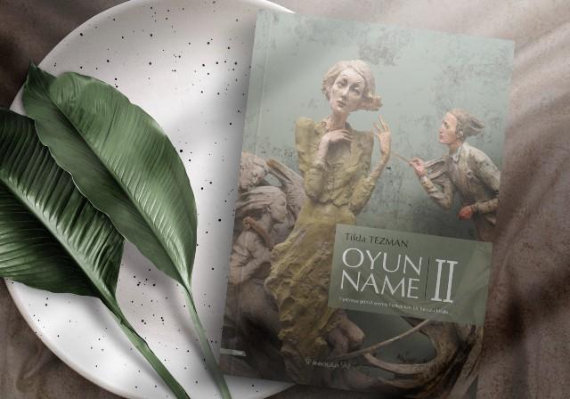 Tilda Tezman ile Yeni Çıkan Kitabı Oyunname II Hakkında Çok Özel Röportaj