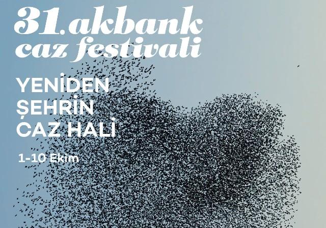 Yeniden Şehrin Caz Hali: 31. Akbank Caz Festivali Çok Yakında Sanatseverlerle Buluşuyor!