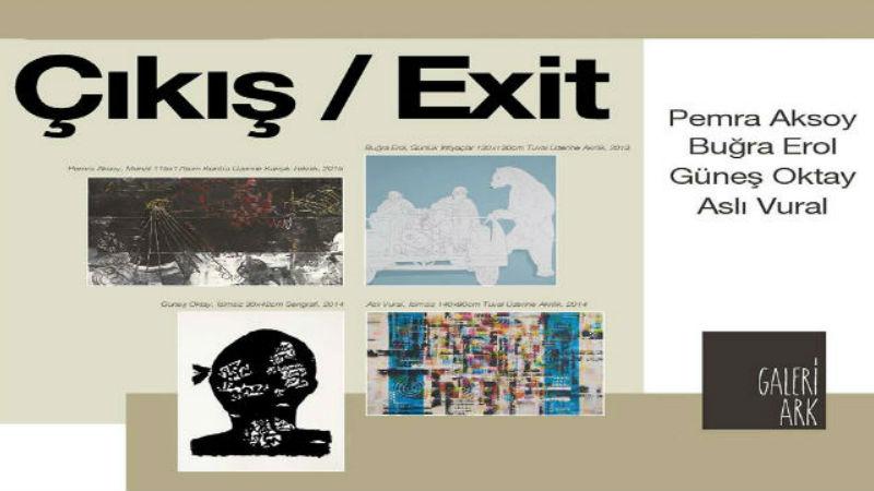 Çıkış / Exit | Karma Sergi | Galeri Ark